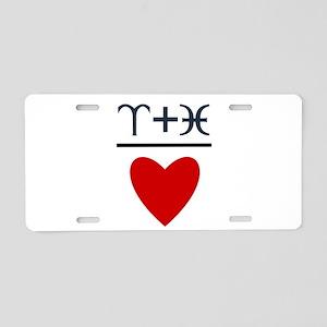 Aries + Pisces = Love Aluminum License Plate