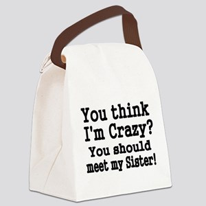 You think Im Crazy Canvas Lunch Bag