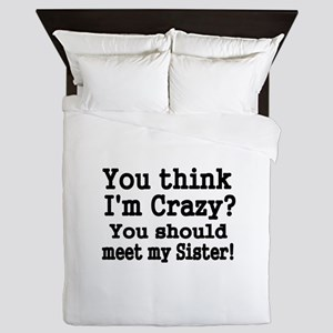 You think Im Crazy Queen Duvet