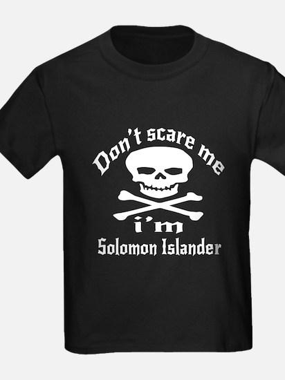 Do Not Scare Me I Am solomon Isl T
