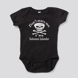 Do Not Scare Me I Am solomon Islande Baby Bodysuit