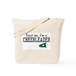 Trust Me I'm a Cheerleader Tote Bag
