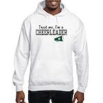 Trust Me I'm a Cheerleader Hooded Sweatshirt