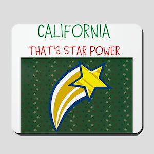 CALIFORNIA, THATS STAR POWER. Mousepad