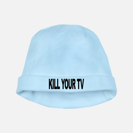 killyourtvlong.png baby hat