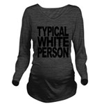 typicalwhitepersonblk Long Sleeve Maternity T-