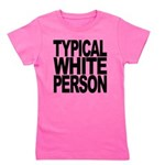 typicalwhitepersonblk Girl's Tee