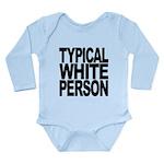 typicalwhitepersonblk Long Sleeve Infant Bodys