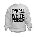typicalwhitepersonblk Kids Sweatshirt