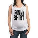 ironmyshirtblockblk Maternity Tank Top