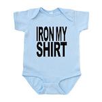ironmyshirtblockblk Infant Bodysuit