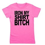 ironmyshirtbitchblk Girl's Tee
