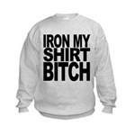 ironmyshirtbitchblk Kids Sweatshirt