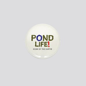 POND LIFE - SCUM OF THE EARTH! Mini Button