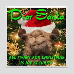 Dear Santa Hump Day Camel Job Security Tile Coaste