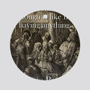 Not Having Enough Is Like - Basque Proverb Round O