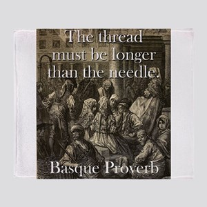 The Thread Must Be Longer - Basque Proverb Throw B