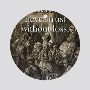 There Is Never Trust - Basque Proverb Round Orname