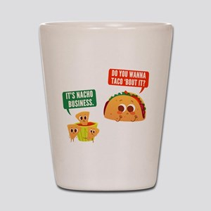 Nacho Business Pun Shot Glass