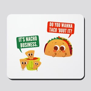 Nacho Business Pun Mousepad