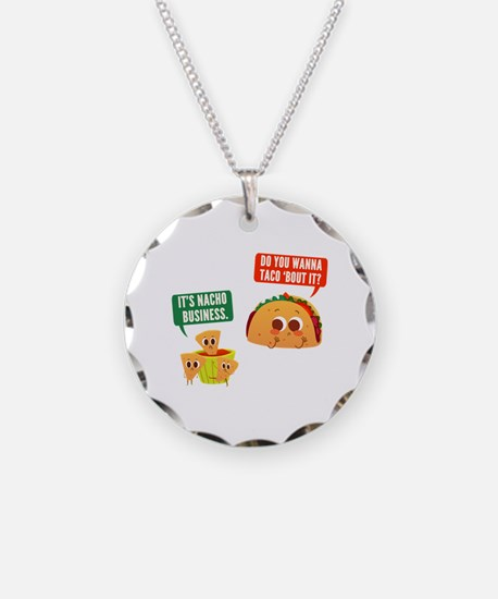 Nacho Business Pun Necklace