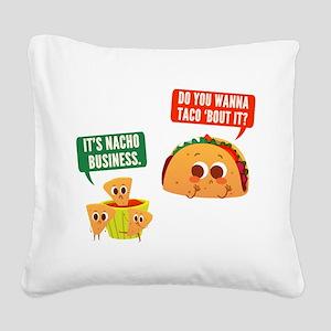 Nacho Business Pun Square Canvas Pillow