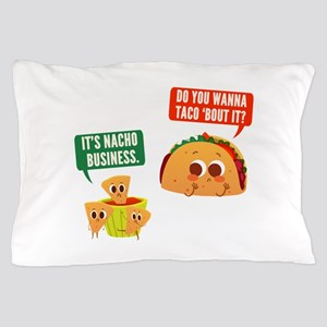 Nacho Business Pun Pillow Case