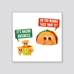 "Nacho Business Pun Square Sticker 3"" x 3"""
