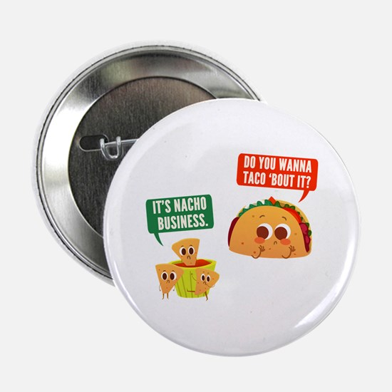 "Nacho Business Pun 2.25"" Button"