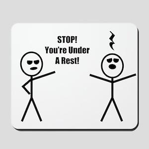 STOP! You're under a rest! Mousepad