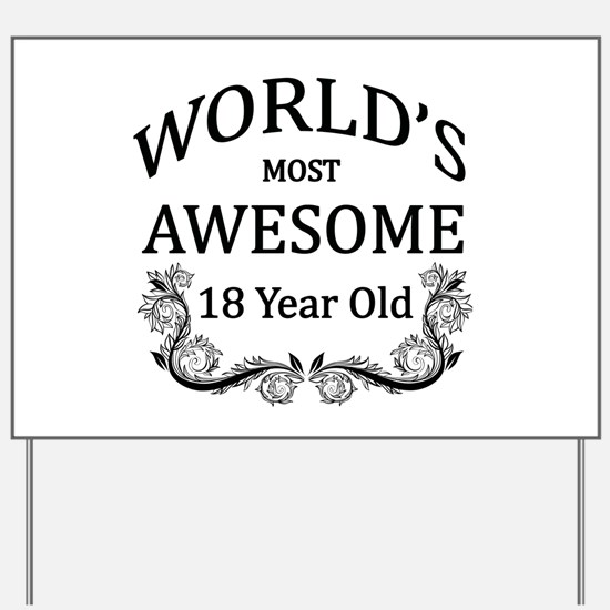 World's Most Awesome 18 Year Old Yard Sign