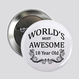 """World's Most Awesome 18 Year Old 2.25"""" Button"""