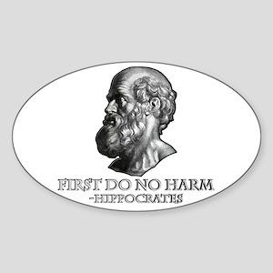 First do no harm Hippocrates Sticker