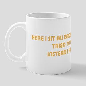 Here I sit... Mug