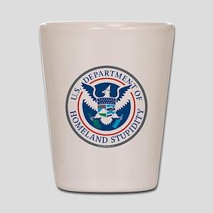 Department Of Homeland Stupidity Shot Glass