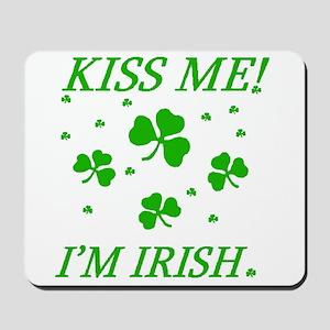KISS ME! I'M IRISH Mousepad