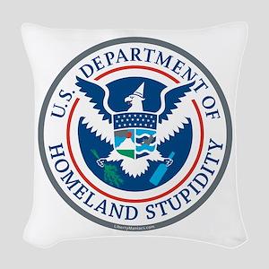 Department Of Homeland Stupidity Woven Throw Pillo