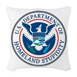 Department Of Homeland Stupidity Woven Throw Pillo