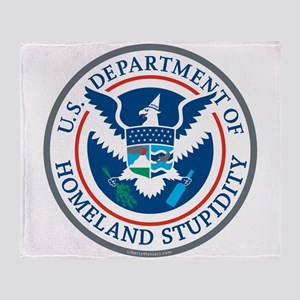 Department Of Homeland Stupidity Throw Blanket