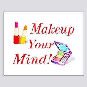 Makeup Your Mind! Small Poster