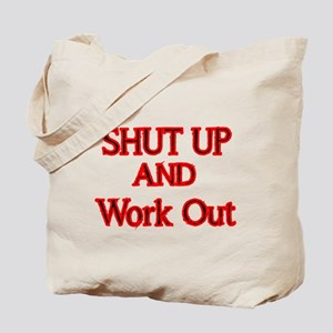 SHUT UP AND WORK OUT Tote Bag