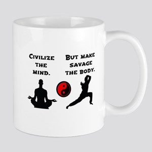 Civilize Mind Savage Body Mugs