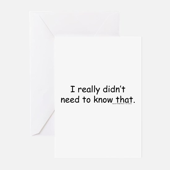 didnt need to know Greeting Cards