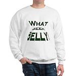 What Beer Belly? Sweatshirt