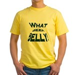 What Beer Belly? Yellow T-Shirt