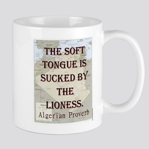 The Soft Tongue Is Sucked - Algerian 11 oz Ceramic