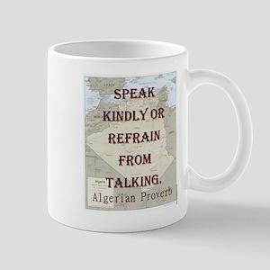Speak Kindly Or Refrain - Algerian 11 oz Ceramic M