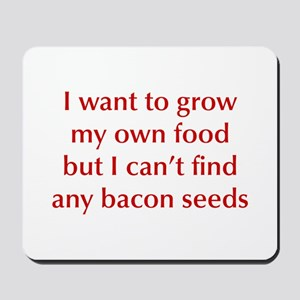 bacon-seeds-opt-dark-red Mousepad