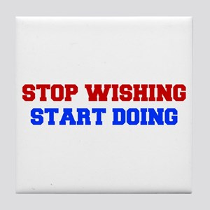 stop-wishing-FRESH-RED-BLUE Tile Coaster