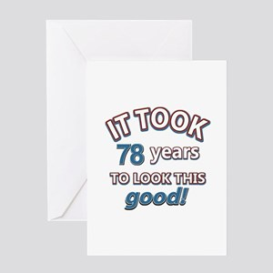 78 never looked so good Greeting Card
